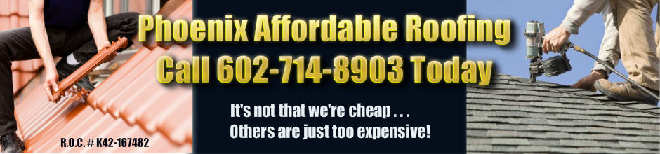 Phoenix Affordable Roofing - 602-714-8903